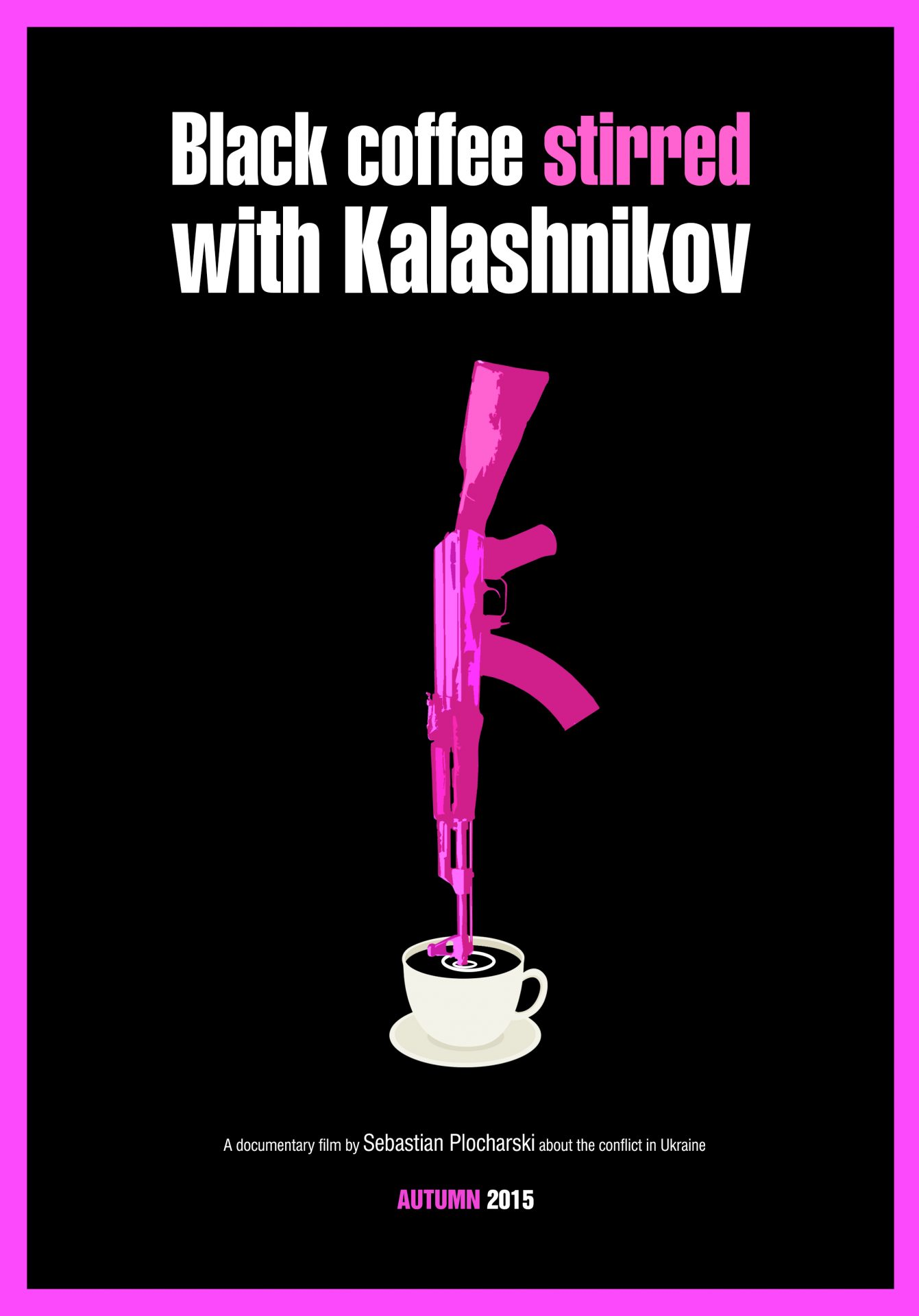 "First poster of doc movie from MakeCoffeeNotWAR: ""Black coffee stirred with Kalashinkov""."